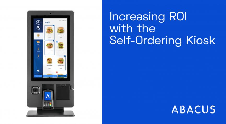 How Self-Ordering Kiosks Increase ROI: Case Study
